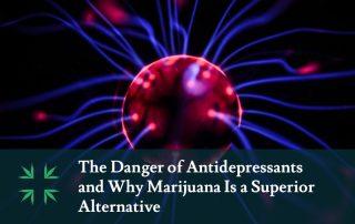 dangers antidepressants marijuana superior alternative