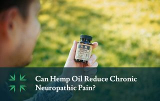 Can Hemp Oil Reduce Chronic Neuropathic Pain
