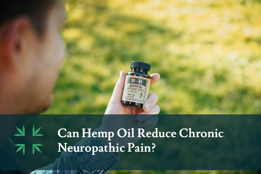 Can Hemp Oil Reduce Chronic Neuropathic Pain
